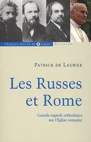 Les Russes et Rome - Grands regards orthodoxes sur l'Église romaine