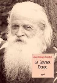 """Extraits du livre de Jean-Claude Larchet  """"Le Starets Serge"""""""