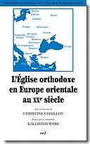 L'Église orthodoxe en Europe orientale au XXe siècle