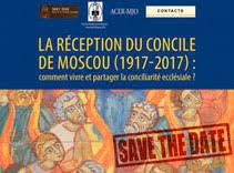 """Colloque à l'Institut Saint-Serge: """"La réception du concile de Moscou (de 1917-2017). Comment vivre et partager la conciliait ecclésiale?"""""""