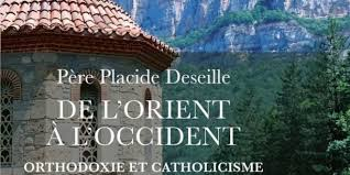 Recension Jean-Claude Larchet : père Placide Deseille, « De l'Orient à l'Occident. Orthodoxie et catholicisme »
