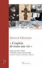 """Pere Anton Odaysky: Saint Luc de Crimée """"L'EXPLOIT DE TOUTE UNE VIE"""""""