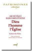 """Mgr Basile (Krivochéine) : """"Mémoire des deux mondes"""" et """"Dieu, l'homme, l'Église"""""""