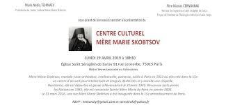 Lundi 29 avril à à 18h30- la présentation officielle du Centre culturel Mère Marie Skobtsov (Paris)