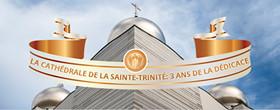 Le troisième anniversaire de la dédicace de la cathédrale de la Sainte Trinité
