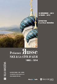 Inauguration de l'exposition « Présence Russe. Nice et la Côte d'Azur. 1860-1914 »  le 15 décembre  jusqu'au 18 mars 2013
