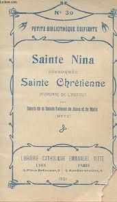 SAINTE NINA (+ 338)  l'illuminatrice de la Géorgie