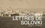 Paul Florensky : Floraison d'une âme au coeur du Goulag