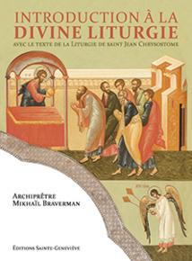 NOUVELLE PUBLICATION: P. Mikhaïl BRAVERMAN, «Introduction à la Divine Liturgie»