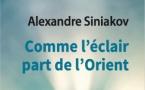 «Comme l'éclair part de l'Orient». Livre du P. Alexandre Siniakov, paru aux Éditions Salvator